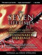 For Seven Lifetimes: An East-West Journey to a Spiritually Fulfilling and Sustainable Marriage