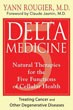Delta Medicine: Natural Therapies for the Five Functions of Cellular Health