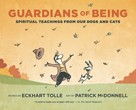 Guardians of Being: Spiritual Teachings from Our Dogs and Cats  (Paperback) [DMGD]