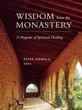 Wisdom from the Monastery: A Program of Spiritual Healing