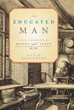 An Educated Man: A Dual Biography of Moses and Jesus [Hardcover]
