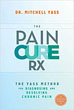 Pain Cure Rx, The: The Yass Method for Diagnosing and Resolving Chronic Pain [Paperback]