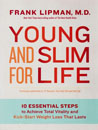 Young and Slim for Life: 10 Essential Steps to Achieve Total Vitality and Kick-Start Weight Loss That Lasts [Paperback]