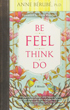 Be Feel Think Do: A Memoir [Paperback]