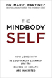 MindBody Self, The: How Longevity Is Culturally Learned and the Causes of Health Are Inherited [Hardcover]
