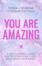 You Are Amazing: A Help-Yourself Guide for Trusting Your Vibes + Reclaiming Your Magic [Paperback]