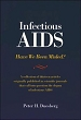 Infectious AIDS: Stretching the Germ Theory Beyond Its Limits (Hardcover)