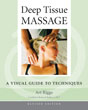 Deep Tissue Massage, Revised Edition: A Visual Guide to Techniques [Paperback]