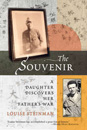 Souvenir, The: A Daughter Discovers Her Father's War