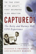 Captured! The Betty and Barney Hill UFO Experience: The True Story of the World's First Documented Alien Abduction [Paperback]