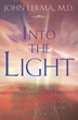 Into the Light: Real Life Stories About Angelic Visits, Visions of the Afterlife, and Other Pre-Death Experiences [Paperback]