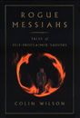 Rogue Messiahs: Tales of Self-Proclaimed Saviors [Hardcover][No dust jacket]