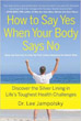 How to Say Yes When Your Body Says No: Discover the Silver Lining in Life's Toughest Health Challenges [Paperback] [DMGD]