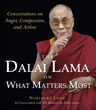 Dalai Lama on What Matters Most, The: Conversations on Anger, Compassion, and Action [Paperback] (DMGD)
