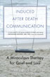 Induced After Death Communication: A Miraculous Therapy for Grief and Loss [Paperback] (DMGD)