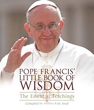 Pope Francis' Little Book of Wisdom: The Essential Teachings [Paperback]