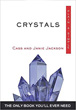 Crystals, Plain & Simple: The Only Book You'll Ever Need [Paperback]