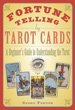 Fortune Telling by Tarot Cards: A Beginner's Guide to Understanding the Tarot [Paperback]