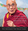 Dalai Lama's Little Book of Mysticism, The: The Essential Teachings Paperback
