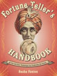 Fortune Teller's Handbook: 20 Fun and Easy Techniques for Predicting the Future [Paperback]