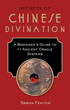 Secrets of Chinese Divination: A Beginner's Guide to 11 Ancient Oracle Systems [Paperback]