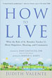 How to Live: What the Rule of St. Benedict Teaches Us About Happiness, Meaning, and Community [Paperback]