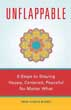 Unflappable: 6 Steps to Staying Happy, Centered, and Peaceful No Matter What [Paperback] [DMGD]