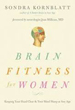 Brain Fitness for Women: Keeping Your Head Clear and Your Mind Sharp at Any Age [Paperback]