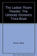 Ladies' Room Reader, The: The Ultimate Women's Trivia Book (Hardcover) (no dust jacket)