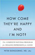 How Come They're Happy and I'm Not?: The Complete Natural Program for Healing Depression for Good [Paperback] [DMGD]