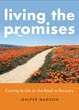 Living the Promises: Coming to Life on the Road to Recovery [Paperback] (DMGD)