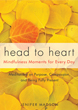 Head to Heart: Mindfulness Moments for Every Day [Paperback] [DMGD]