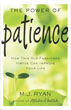 Power of Patience, The: How This Old-Fashioned Virtue Can Improve Your Life [Paperback] [DMGD]