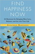 Find Happiness Now: 50 Shortcuts for Bringing More Love, Balance, and Joy Into Your Life [Paperback] (DMGD)