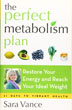 Perfect Metabolism Plan, The: Restore Your Energy and Reach Your Ideal Weight [Paperback]