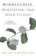Mindfulness, Meditation, and Mind Fitness [Paperback] (DMGD)