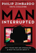 Man, Interrupted: Why Young Men are Struggling & What We Can Do About It [Paperback]