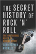Secret History of Rock 'n' Roll, The [Paperback]