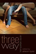 Three Way: Erotic Adventures [Paperback]