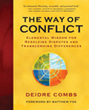 Way of Conflict, The: Elemental Wisdom for Resolving Disputes and Transcending Differences [Paperback] [DMGD]