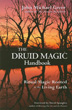 Druid Magic Handbook, The: Ritual Magic Rooted in the Living Earth [Paperback]
