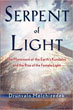 Serpent of Light: Beyond 2012 - The Movement of the Earth's Kundalini and the Rise of the Female Light, 1949 to 2013 [Paperback] [DMGD]