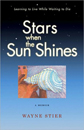 Stars When the Sun Shines: A Memoir [Hardcover]