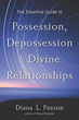Essential Guide to Possession, Depossession, and Divine Relationships, The [Paperback] (DMGD)