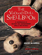 Voodoo Doll Spellbook, The: A Compendium of Ancient and Contemporary Spells and Rituals [Paperback]