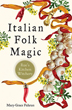 Italian Folk Magic: Rue's Kitchen Witchery [Paperback]