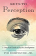 Keys to Perception: A Practical Guide to Psychic Development [Paperback]