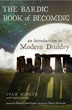 Bardic Book of Becoming, The: An Introduction to Modern Druidry [Paperback] [DMGD]