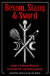 Besom, Stang & Sword: A Guide to Traditional Witchcraft, the Six-Fold Path & the Hidden Landscape [Paperback]