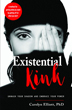 Existential Kink: Unmask Your Shadow and Embrace Your Power (A method for getting what you want by getting off on what you don't) [Paperback]